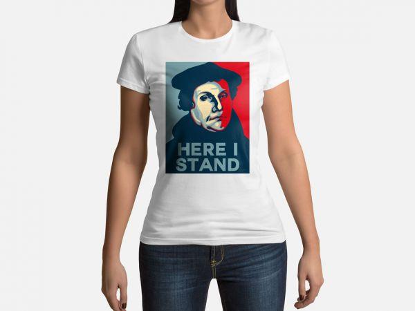 """T-Shirt  für Damen mit Motiv Martin Luther """"Here i stand"""""""